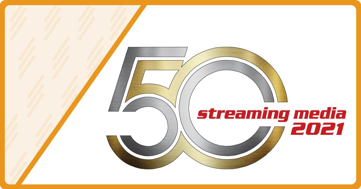 Streaming Media Top 50 2021